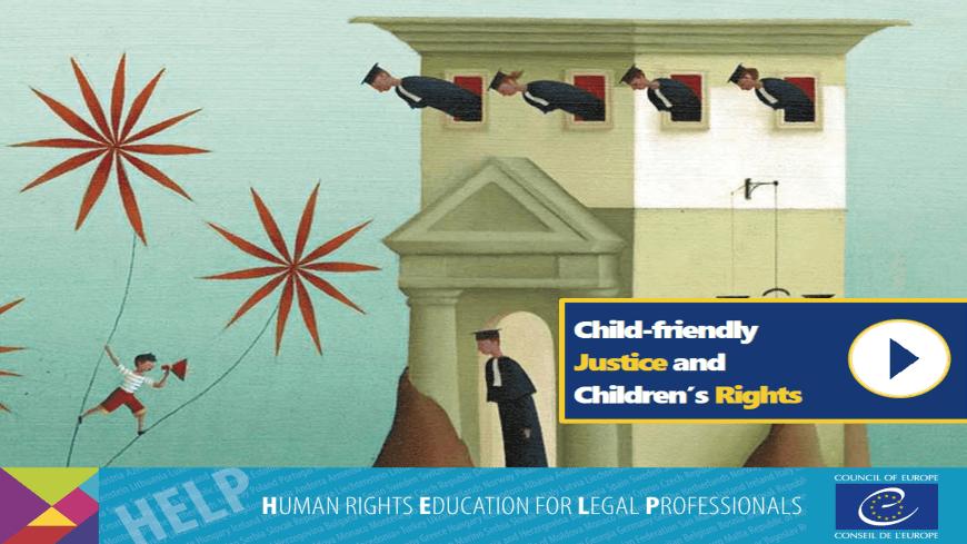 """Подбор на участници в онлайн курс по програма HELP на Съвета на Европа на тема: """"Child Friendly Justice and Children's Rights"""""""